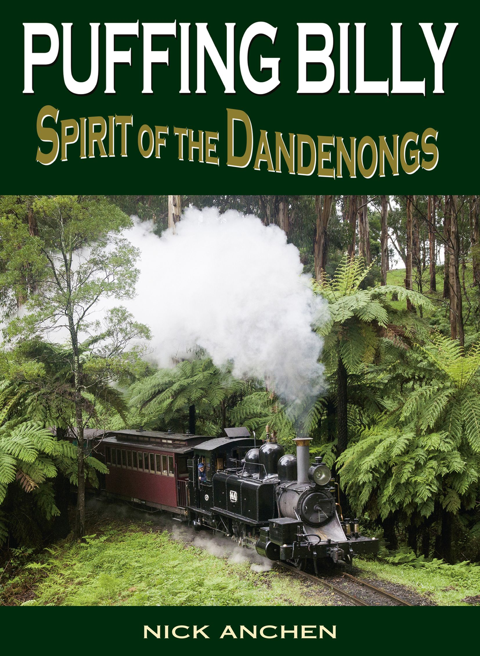 Puffing Billy Spirit of the Dandenongs